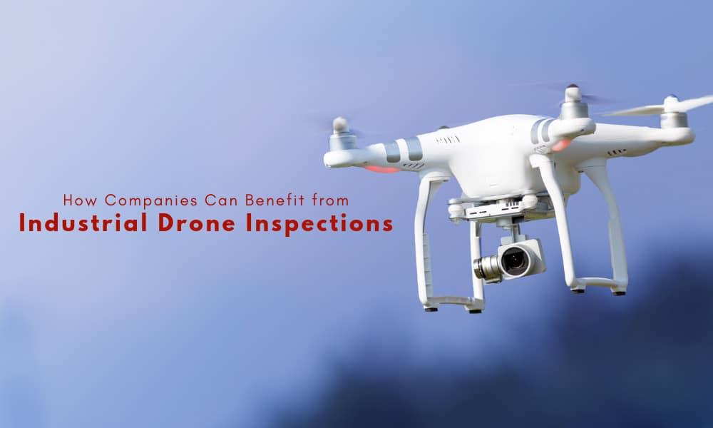 How Companies Can Benefit from Industrial Drone Inspections