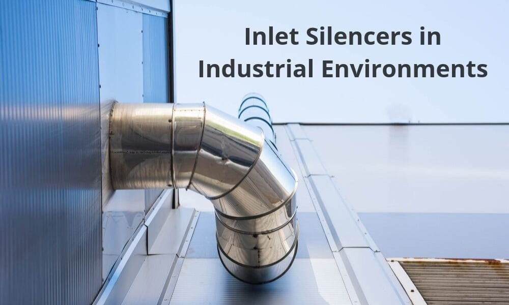 Inlet Silencers in Industrial Environments